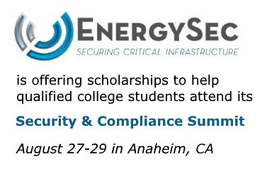 EnergySec is offering scholarships to help qualified college students attend its Security & Compliance Summit, August 27-29, 2018 in Anaheim, CA. Click on this slide to be taken to the calendar event listing for details.