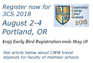 Cybersecurity educators can now register for the 2018 Community College Cyber Summit (3CS), August 2-4 in Portland, Oregon, for the early bird discount rate of $195. Discount rate ends May 18. Click this slide for information about CyberWatch West travel stipends for faculty of member schools.