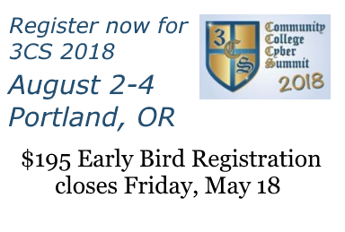 Cybersecurity educators can now register for the 2018 Community College Cyber Summit (3CS), August 2-4 in Portland, Oregon, for the early bird discount rate of $195. Discount rate ends May 18.