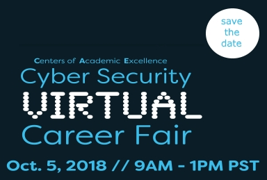 CyberWatch West is proud to sponsor the second annual National Centers of Academic Excellence Cybersecurity Virtual Career Fair, on October 5, 2018 from 9 am to 1 pm (PST).